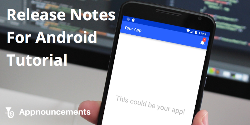 Adding Release Notes To Your Android App Tutorial