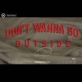 Don't Wanna Go Outside